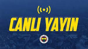 CANLI Fenerbahçe Erzurumspor maçı izle, FB Erzurum Canlı izle