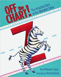 Off The Chart The Amazing Story Of The Alphabet Zebra By