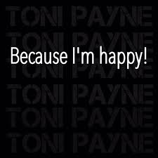 Im Happy Quotes Inspiration Because I Am Happy Picture Quote Toni Payne Official Website