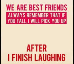 BEST FRIEND QUOTES FOR GUYS FUNNY Image Quotes At Hippoquotes Unique Just For Laughs Quotes