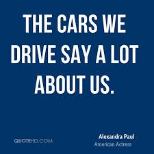 Quotes About Cars Extraordinary Alexandra Paul Car Quotes QuoteHD