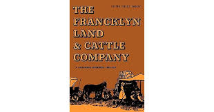 The Francklyn Land & Cattle Company: A Panhandle Enterprise, 1882-1957 by Lester  Fields Sheffy