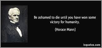 40 Horace Mann Quotes 40 QuotePrism Beauteous Horace Mann Quotes