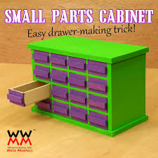 How To Make Drawers Make A Small Parts Cabinet Woodworking For Mere Mortals