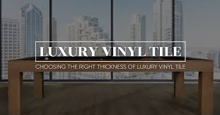 what s the difference between tile thickness and wear layer thickness there are two types of luxury vinyl tiles