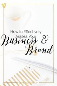 best ideas about business mission statement how to effectively assess your business brand