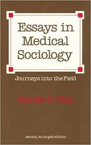 essays in medical sociology journeys into the field  essays in medical sociology journeys into the field 1st edition
