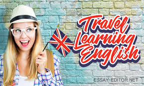 Essay About Learning English Language How To Travel And To Learn English At The Same Time Essay Editor Net