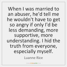 Quotes About Abuse Interesting When I Was Married To An Abuser He'd Tell Me He Wouldn't