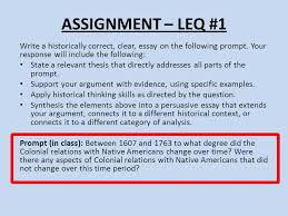 apush leq writing guide ppt  assignment leq 1 write a historically correct clear essay on the following