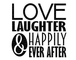 Scale to any size without loss of resolution. Love Laughter And Happily Ever After Svg Etsy