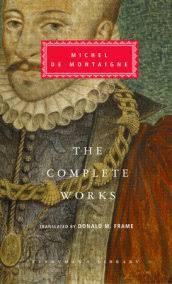 essays by michel de montaigne com the complete works acircmiddot the complete essays