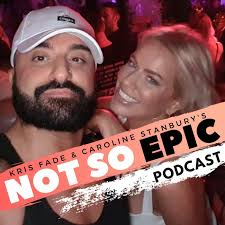 Kris Fade and Caroline Stanburys Not so Epic Podcast