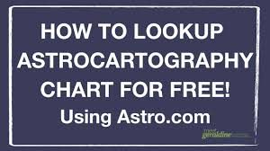 Relocation Astrology Free Chart How To Look Up Astrocartography Chart For Free Where Should You Travel Or Move Tutorial