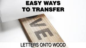 How To Put Designs On Wood Print Onto Wood Or Easy Ways To Transfer Words Onto Wood