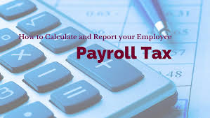 How Are Payroll Taxes Calculated How To Calculate And Report Your Employee Payroll Tax