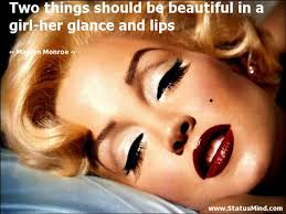 Quotes On Beautiful Lips Best of Two Things Should Be Beautiful In A Girlher StatusMind
