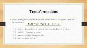 2 transformations transformations 3 writing the equations of sinusoids writing the equations of either a sine or a cosine function