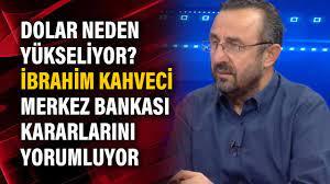 Dolar neden yükseliyor? İbrahim Kahveci Merkez Bankası kararlarını  yorumluyor - YouTube