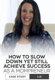 how to start a lance writing career for college students  how to slow down yet still achieve success as a mompreneur