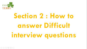 Star Questions How To Answer Difficult Interview Questions And The Star Interview Te