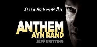 Anthem Quotes Fascinating New York Premiere Of The Stage Adaptation Of Ayn Rand's Novel Anthem