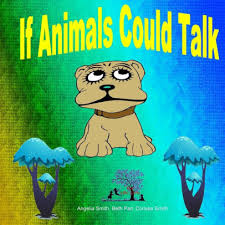 If Animals Could Talk by beth pait, corissa smith, angelia smith, Paperback  | Barnes & Noble®