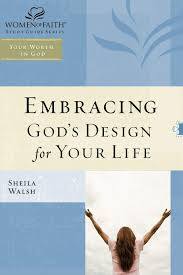 Embracing God S Design For Your Life Wof Embracing Gods Design For Your Life Tp Edition