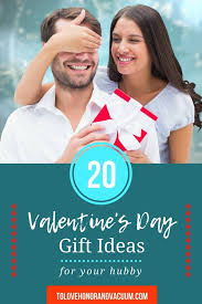 valentine s day gifts for your husband awesome ideas for y valentine s day gifts yummy