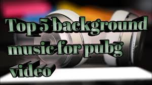 🔥Top 5 background music for pubg video ...