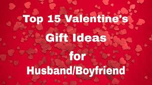 top 15 valentine s gift ideas for husband boyfriend