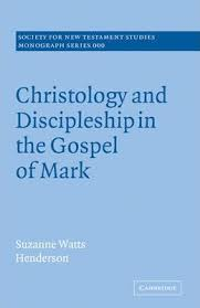 Christology and Discipleship in the Gospel of Mark : Suzanne Watts  Henderson : 9780521091398