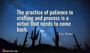 Patience Is A Virtue Quote Cool Explore Zac Posen Quotes QuoteCites