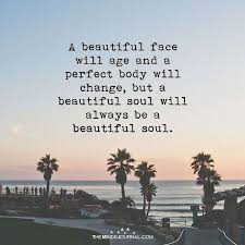 Age Beauty Quotes Best of A Beautiful Face Will Age Pinterest Face Thoughts And Truths