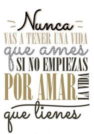 Inspirational Quotes In Spanish Magnificent Ama La Vida Que Tienes Frases En Español Pinterest Frases Mr