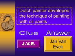 renaissance reformation unit review ch essay questions  8 dutch painter developed the technique of painting oil paints j v e jan van eyck