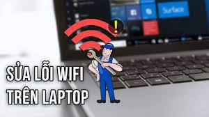 Hướng dẫn sửa lỗi laptop không bắt được wifi mới nhất