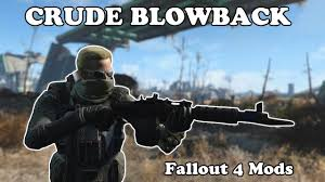 Fallout 4 Mods - Crude Blowback - YouTube