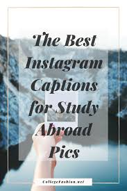 The Best Instagram Captions To Use When You Study Abroad College