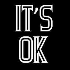 Image result for its ok