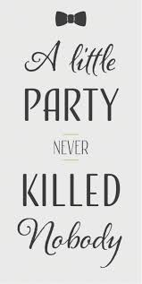 Magnet A Little Party Never Killed Nobody Lustige Witzige