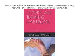 Read Aloud Hospice Aide Training Handbook Competency Based Hospice T