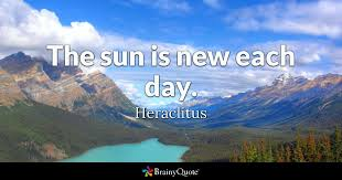 Heraclitus Quotes Beauteous The Sun Is New Each Day Heraclitus BrainyQuote