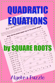 solving quadratic equations by square roots algebra puzzle activity great for review or in