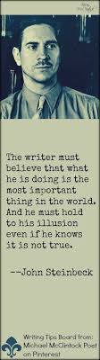 best writers ideas writing creative writing  john steinbeck quote from writing tips by famous writers board at michael mcclintock poet