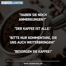 Die Besten 179 Kaffee Sprüche Auf Istdaslustigde