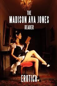 Amazon.com: The Madison Ava Jones Reader: Erotica (9780692225189): Jones,  Madison Ava: Books