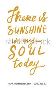 Quote For Today About Happiness There Sunshine My Soul Today Quotes About Stock Vector HD Royalty 71