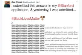 admit s outside the box essay says blacklivesmatter times  new admit ziad ahmed repeated the phrase blacklivesmatter 100 times in one of his application essays courtesy of ziad ahmed