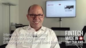 fintech made in switzerland interview ralph mogicato advisor fintech made in switzerland interview ralph mogicato advisor angel investor entrepreneur